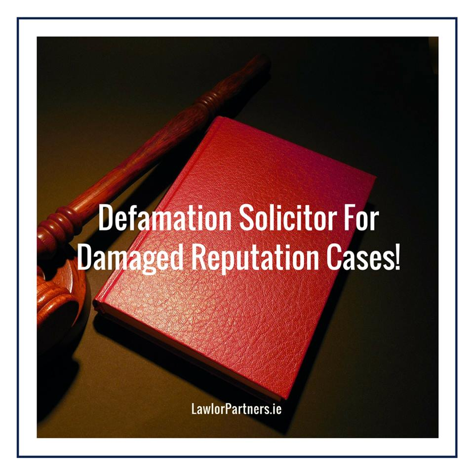 Defamation Solicitor Dublin